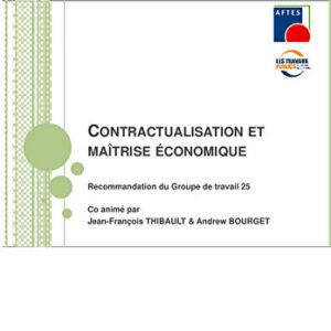 Recommandation du Groupe de Travail 25 - Contractualisation et Maîtrise Économique