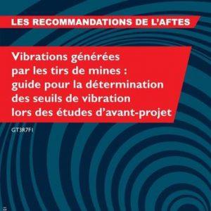 Vibrations générées par les tirs de mines – Détermination des seuils de vibration lors des études d'avant-projet – GT3R7F1