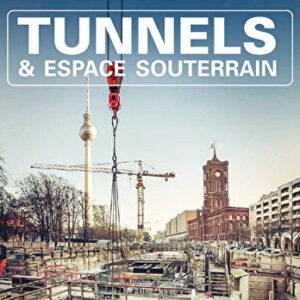 Tunnels et Espaces Souterrain - Janvier-Février-Mars 2017