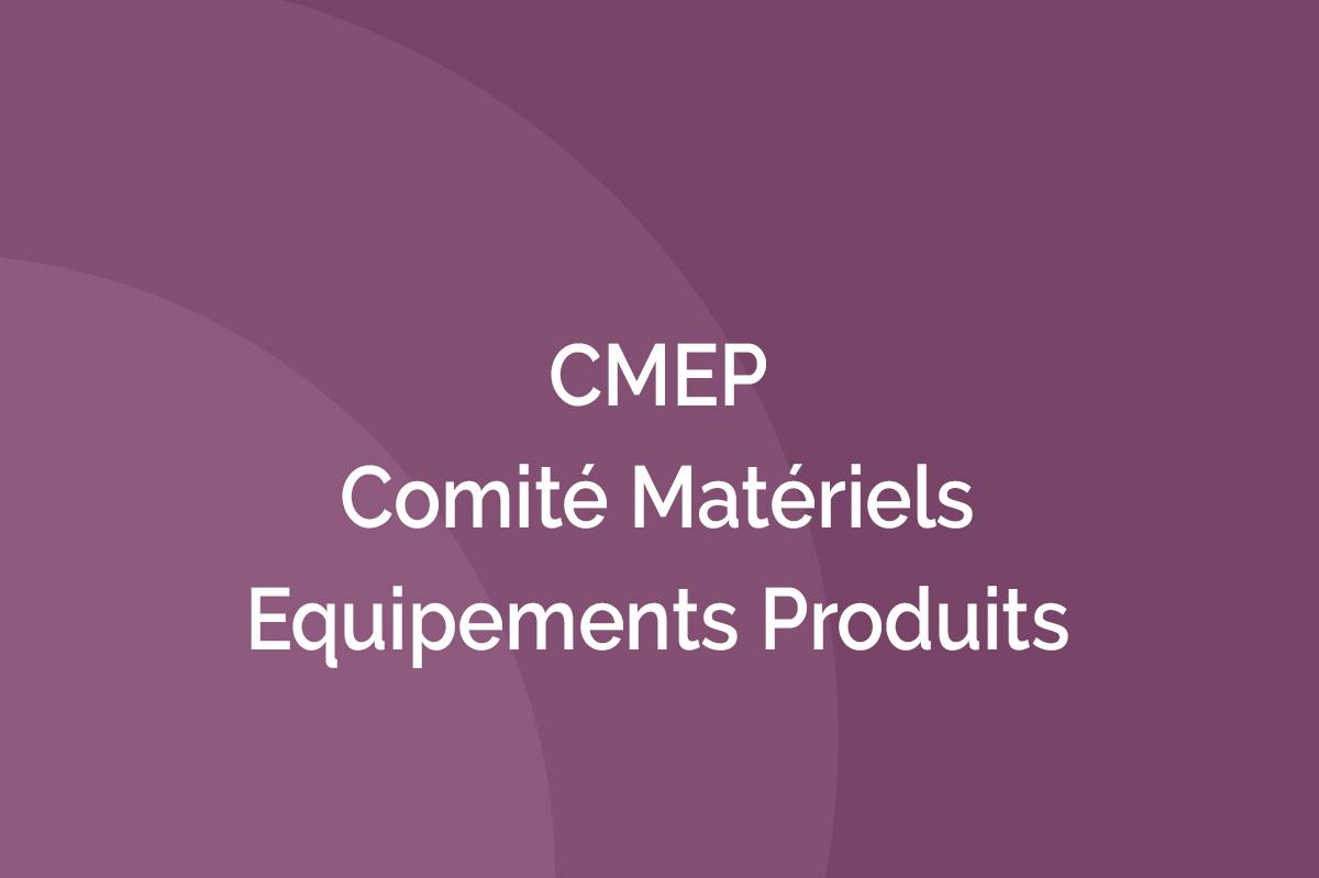 CMEP - Comité Matériels Equipements Produits
