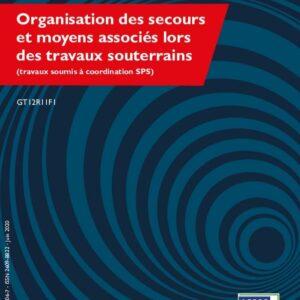 Organisation des secours et moyens associés lors des travaux souterrains (Travaux soumis à coordination SPS)