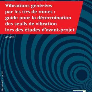 Vibrations générées par les tirs de mines : guide pour la détermination des seuils de vibration lors des études d'avant-projet – GT3R7F1